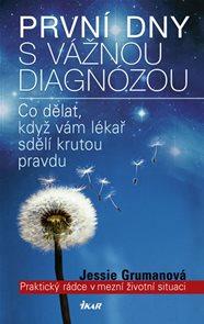 První dny s vážnou diagnózou - Praktický rádce v mezní životní situaci