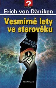 Vesmírné lety ve starověku - Po stopách všemocných