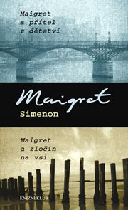 Maigret a přítel z dětství, Maigret a zločin na vsi