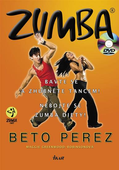 Zumba (+ DVD) - Bavte se a zhubněte tancem! Nebojte se zumba diety! - Perez Beto, Greenwood-Robinsonová Maggie - 17,3x24