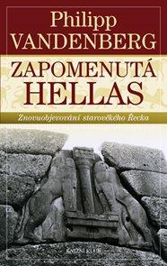 Zapomenutá Hellas - Znovuobjevování starověkého Řecka