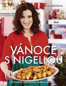 Vánoce s Nigellou - Sváteční pokrmy pro rodinu a přátele