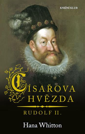 Císařova hvězda - Rudolf II. - Whitton Hana - 13,3x20,7