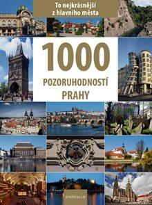 1000 pozoruhodností Prahy - To nejkrásnější z hlavního města