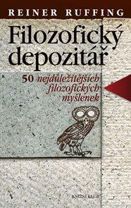 Filozofický depozitář. 50 nejdůležitějších filozofických myšlenek