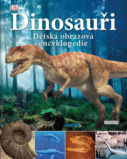 Dinosauři. Dětská obrazová encyklopedie - neuveden - 22,3x28,4