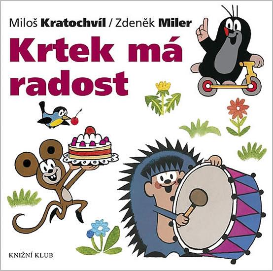 Krtek a jeho svět 10 - Krtek má radost - Miler Zdeněk, Kratochvíl Miloš - 17,8x17,9
