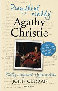 Promyšlené vraždy Agathy Christie - Příběhy a tajemství z jejího archivu