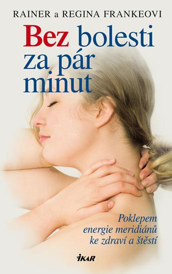 Bez bolesti za pár minut - Frankeová Regina, Franke Rainer - 13,3x20,7