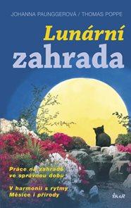 Lunární zahrada - Práce na zahradě ve správnou dobu, V Harmonii s rytmy Měsíce i přírody