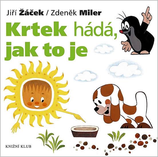 Krtek a jeho svět 3 - Krtek hádá, jak to je - Miler Zdeněk, Žáček Jiří - 17,9x17,9