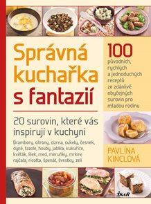 Správná kuchařka s fantazií - 20 surovin, které vás inspirují v kuchyni