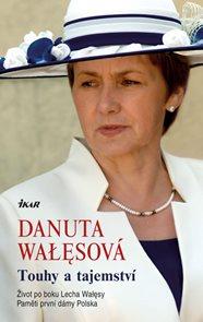 Touhy a tajemství - Život po boku Lecha Walesy; Paměti první dámy Polska