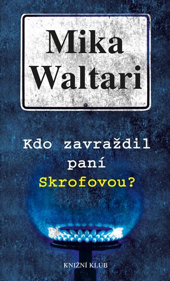 Kdo zavraždil paní Skrofovou? - Waltari Mika - 12,8x20,7