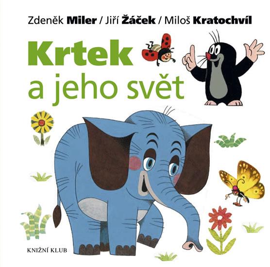 Krtek a jeho svět - Miler Zdeněk, Žáček Jiří, Kratochvíl Mil - 19,4x19,5