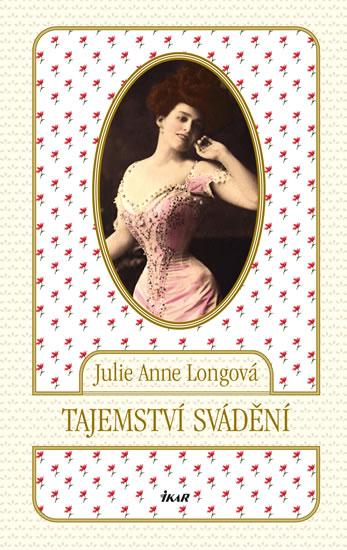 Tajemství svádění - Longová Julie Anne - 13x21, Sleva 17%