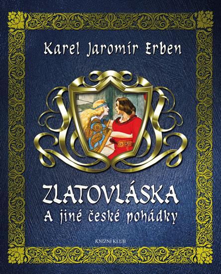 Zlatovláska a jiné české pohádky - Erben Karel Jaromír - 20,1x24