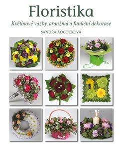 Floristika - Květinové vazby, aranžmá a funkční dekorace