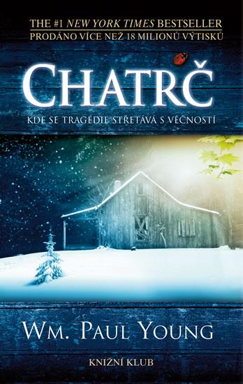 Chatrč - Kde se tragédie střetává s věčností - Young Wm. Paul - 14x21 cm
