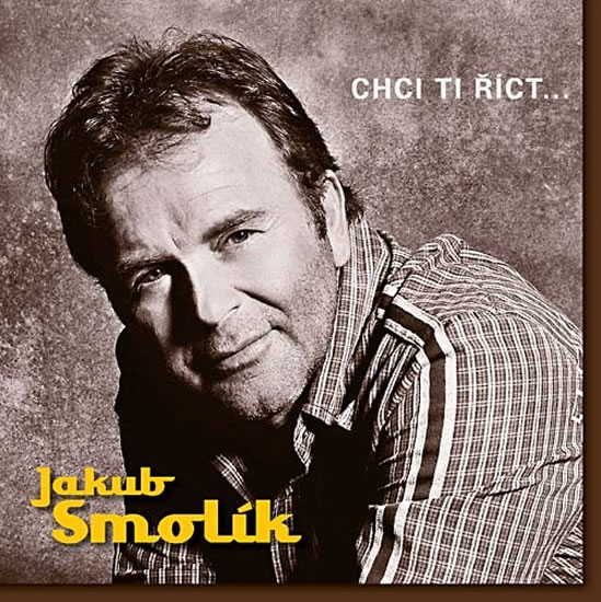 Jakub Smolík - Chci ti říct… - CD - neuveden - 12,5x14,2