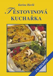 Těstovinová kuchařka - 179 recptů