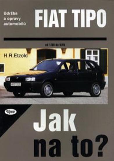 Fiat TIPO 1/88 - 8/95 - Jak na to? - 14. - Etzold Hans-Rudiger Dr. - 20,5x28,7