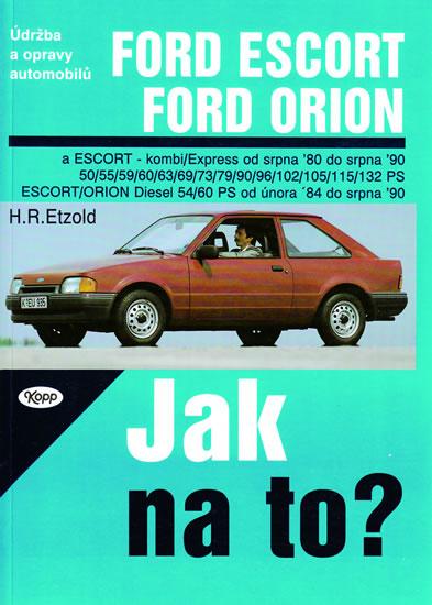 Ford Escort/Orion 8/80 - 8/90 - Jak na to? - 2. - Etzold Hans-Rudiger Dr. - 20,5x28,7