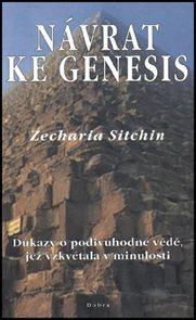 Návrat ke Genesis - Důkazy o podivuhodné vědě, jež vzkvétala v minulosti.