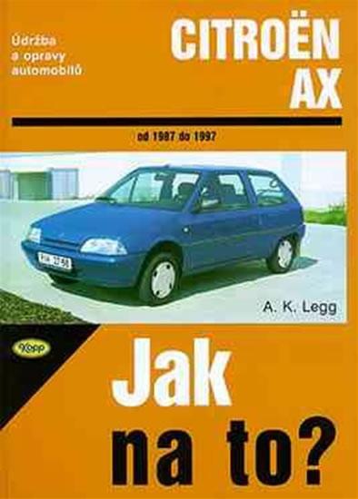 Citroën AX - Jak na to? 1987 - 1997 - 56. - Legg A.K. - 20,5x28,7