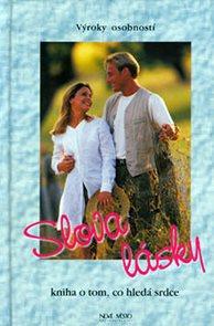 Slova lásky - Kniha o tom, co hledá srdce - Výroky osobností