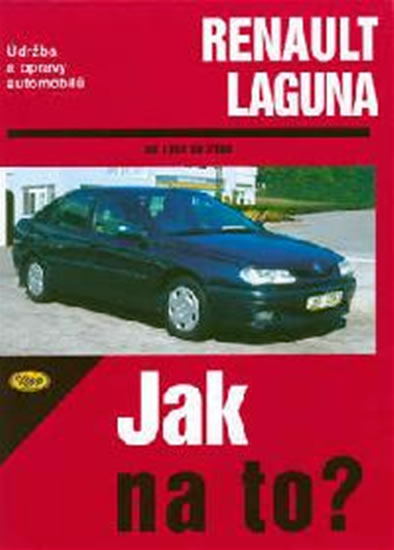 Renault Laguna - 1994 - 2000 - Jak na to? - 66. - kolektiv - 20,5x28,5