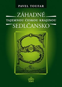 Záhadné Sedlčansko - Tajemnou českou krajinou