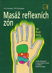 Masáž reflexních zón - Léčba tělěsných a psychických potíží a zvýšení životní energie