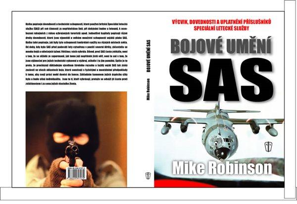 Bojové umění SAS - Výcvik, dovednosti a uplatnění příslušníků speciální letecké služby - Robinson Mike - 19,8x27