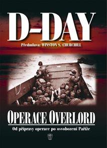 D-Day - Operace Overlord - Od přípravy operace po osvobození Paříže