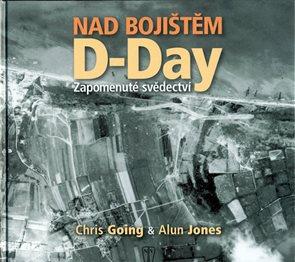 Nad bojištěm - D-Day - Zapomenuté svědectví
