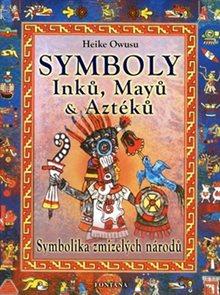Symboly Inků, Mayů a Aztéků - Symbolika zmizelých národů