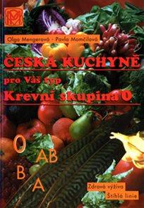 Krevní skupina 0 - Česká kuchyně pro Váš typ - 2. vydání