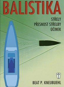 Balistika - Střely, přesnost střelby, účinek