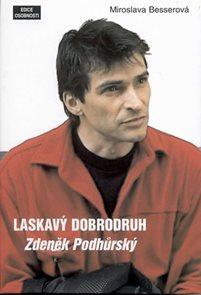 Laskavý dobrodruh - Zdeněk Podhůrský