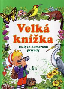 Velká knížka malých kamarádů přírody
