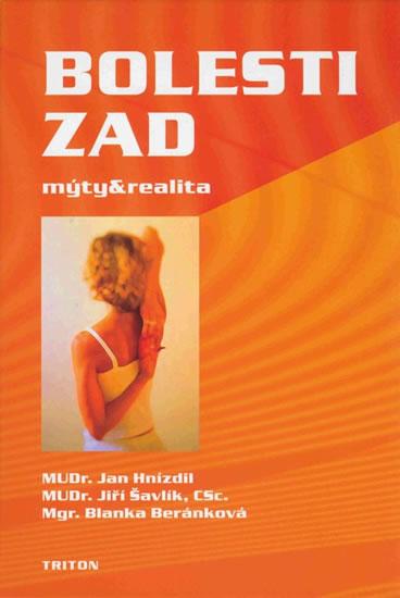 Bolesti zad: mýty a realita - Pro ty, kteří bolesti zad léčí, i ty, kteří jimi trpí ... - kolektiv autorů - 14,6x20,6