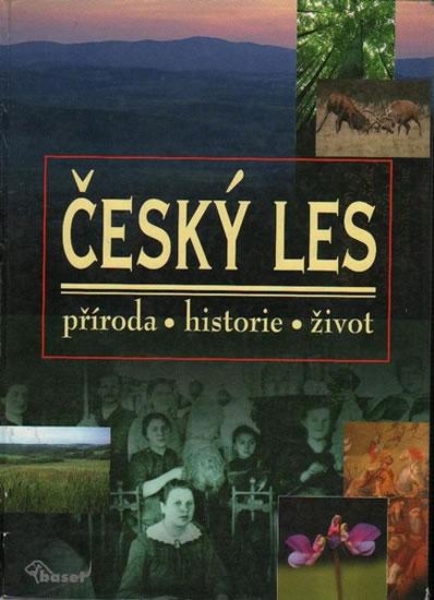 Český les – příroda, historie, život - kolektiv autorů - 24,5x31,9, Doprava zdarma