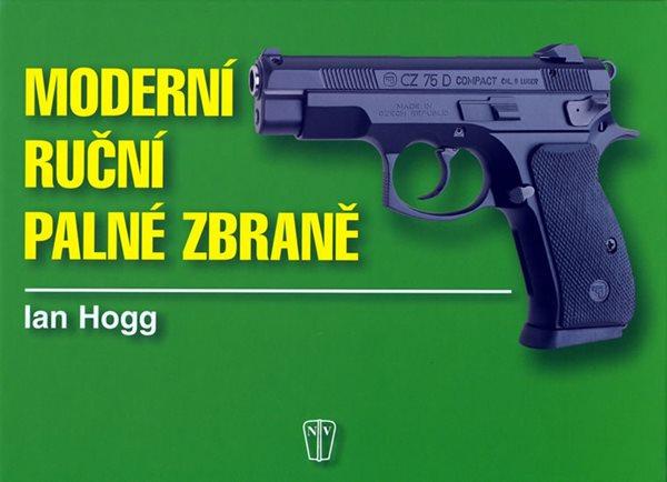 Moderní ruční palné zbraně - Hogg Ian V. - 16,5x23,5