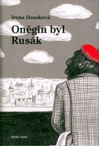 Oněgin byl Rusák - Pokračování bestselleru Hrdý Budžes