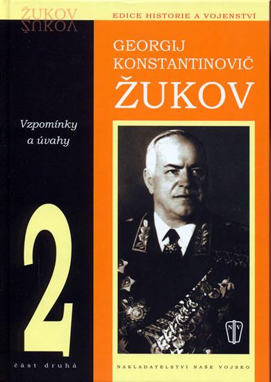 Žukov - Vzpomínky a úvahy 2.díl - Konstantinovič Georgij - 15x21