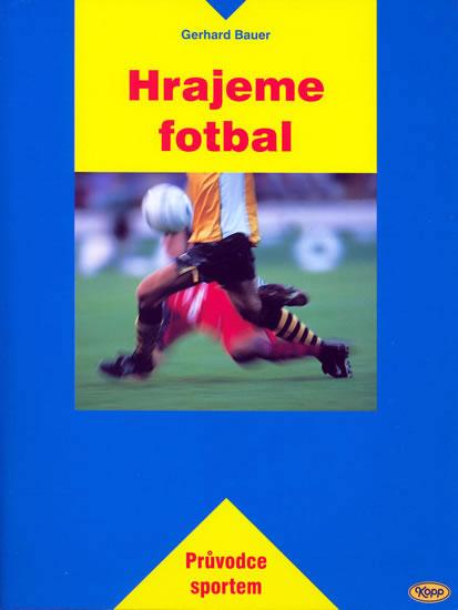 Hrajeme fotbal - Bauer G. - 15,5x20,5