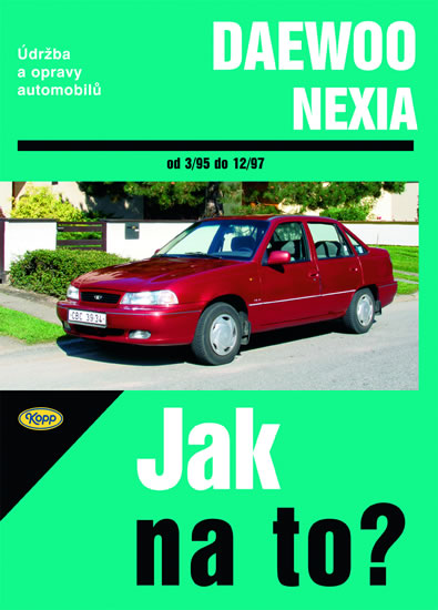 Daewoo Nexia 3/95 - 12/97 - Jak na to? - 82. - Michalowski Pawel - 20,5x28,5