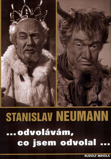 Stanislav Neumann .. odvolávám, co jsem odvolal... - Mihola Rudolf - 16,5x24
