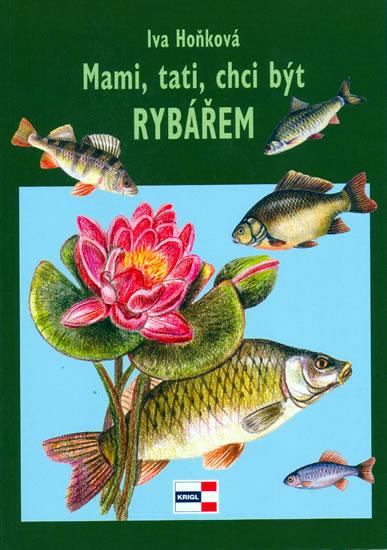 Mami,tati, chci být rybářem - Hoňková Iva - 14,5x20,5